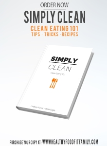 Simply Clean Ebook Eating healthy can be easy and taste AMAZING. Simply Clean is a guide to eating clean, saving money and reaching your goals. www.healthyfoodfitfamily.com