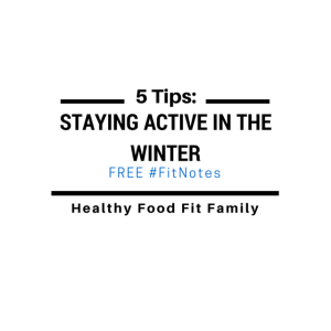 Healthy tips: Working out during the Winter www.healthyfoodfitfamily.com
